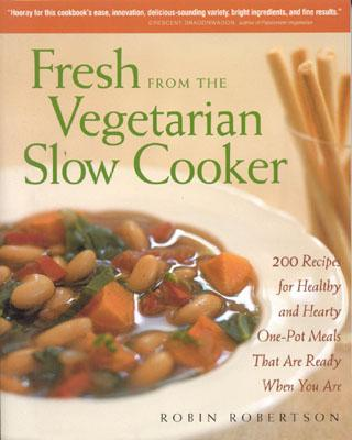 Fresh from the Vegetarian Slow Cooker By Robertson, Robin